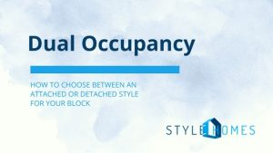 How to choose between an attached or detached style duplex when building a dual occupancy